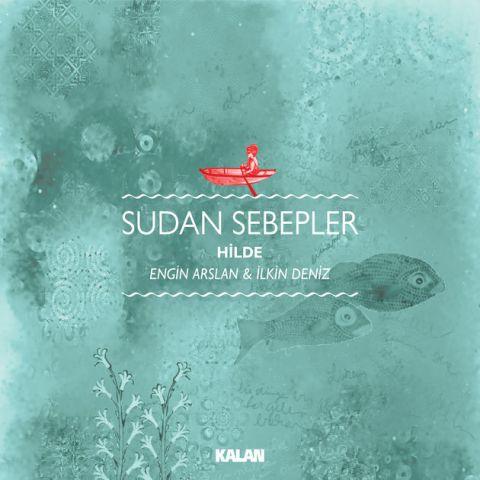 Sudan Sebepler • Hilde & Engin Arslan & Ilkin Deniz