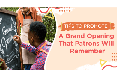 Tips To Promote a Grand Opening That Patrons Will Remember