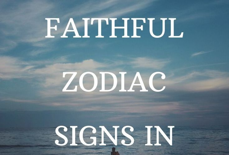 THE 3 MOST FAITHFUL ZODIAC SIGNS IN LOVE - Zodiac Shine