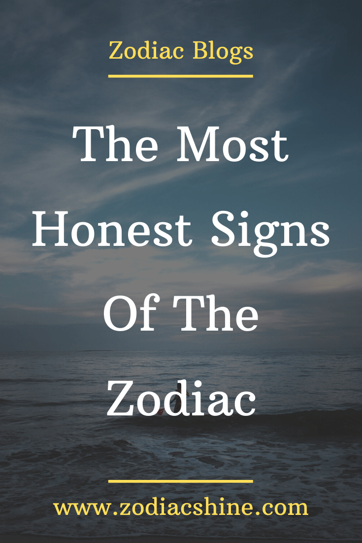 The Most Honest Signs Of The Zodiac - Zodiac Shine