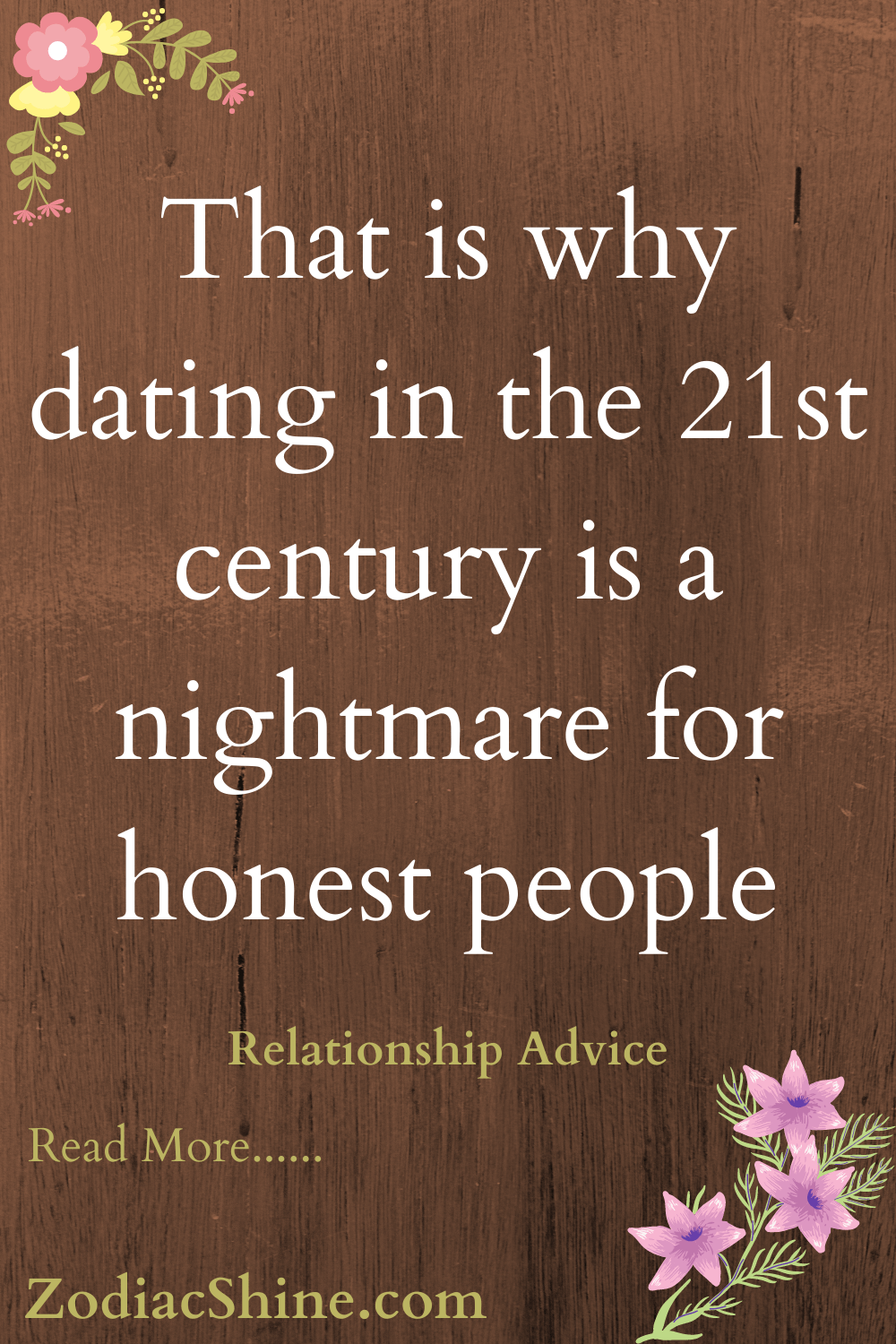 That is why dating in the 21st century is a nightmare for honest people