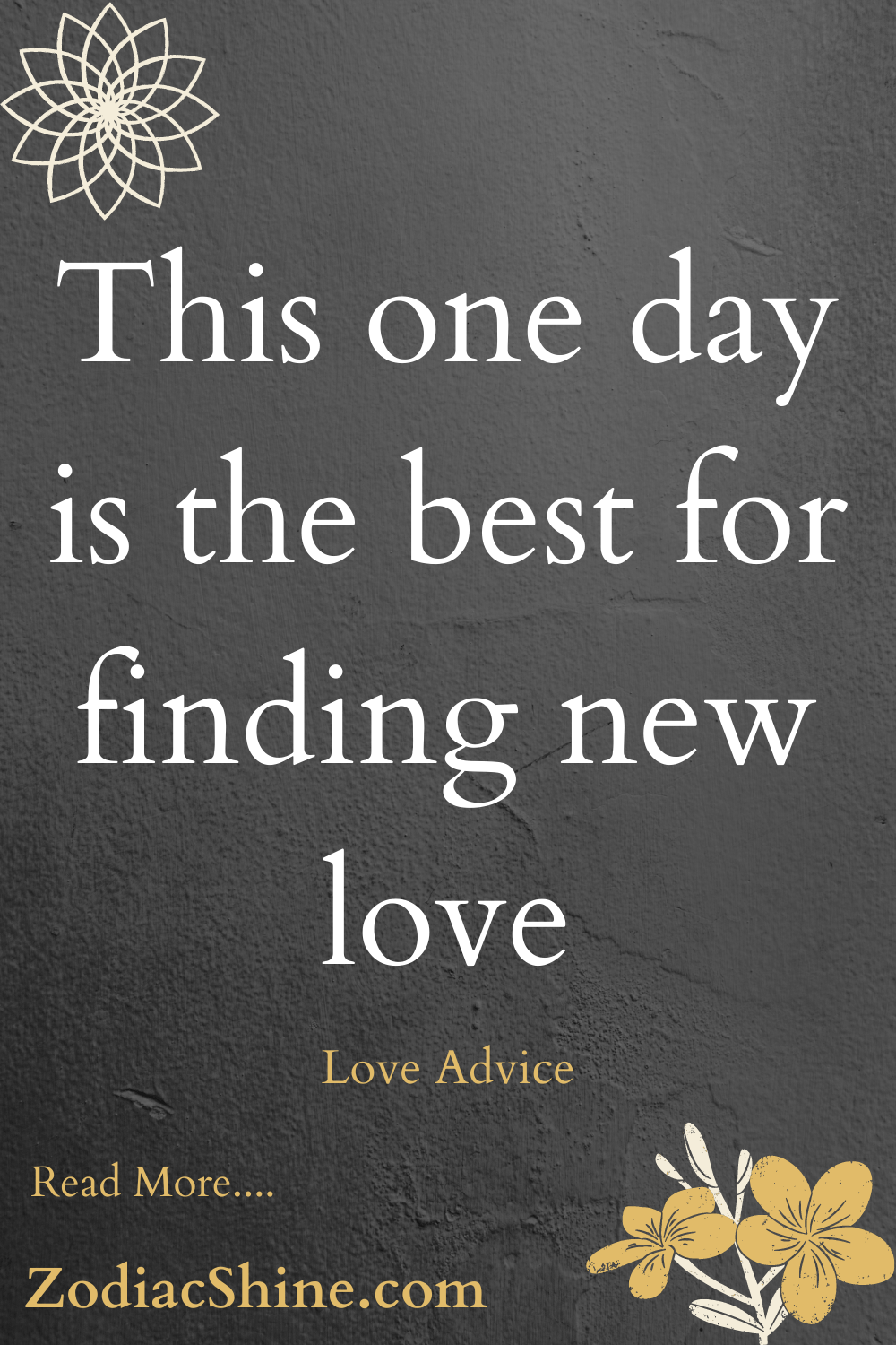 This one day is the best for finding new love