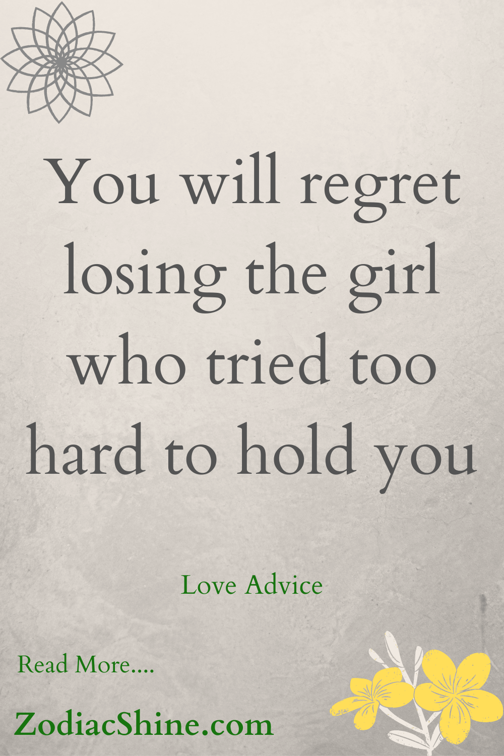 You will regret losing the girl who tried too hard to hold you