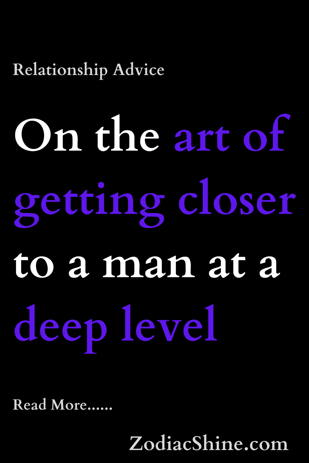 On the art of getting closer to a man at a deep level