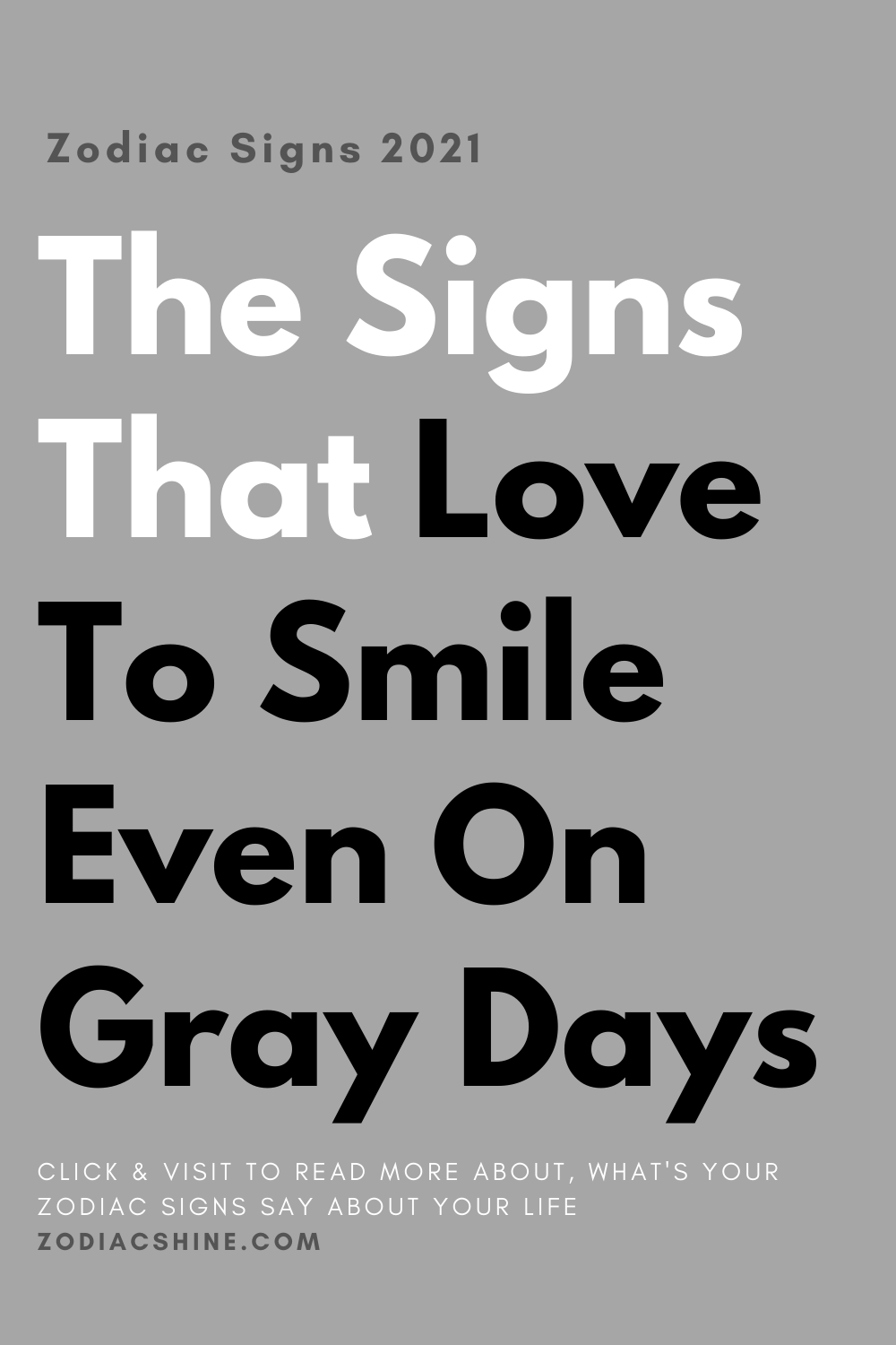 The Signs That Love To Smile Even On Gray Days