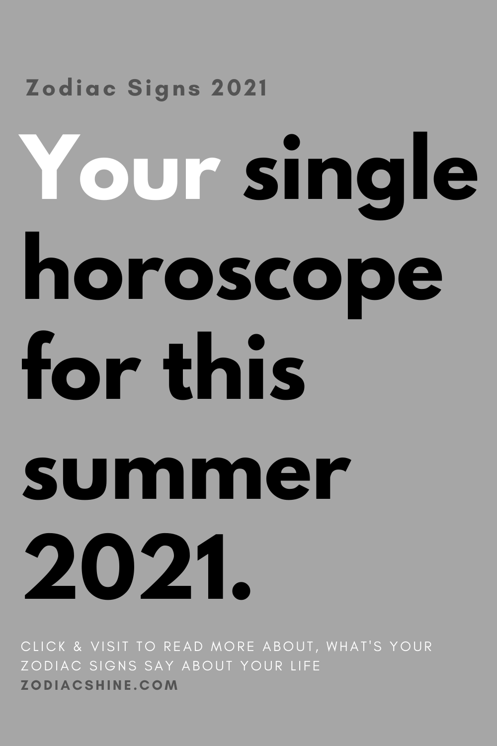Your single horoscope for this summer 2021