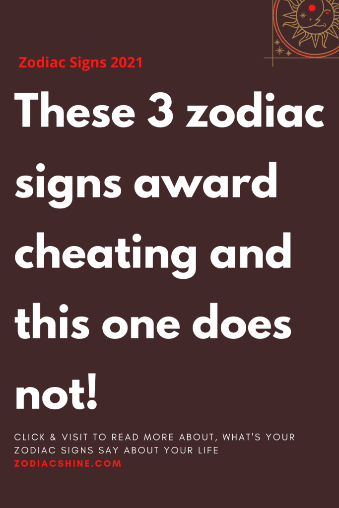 These 3 zodiac signs award cheating and this one does not