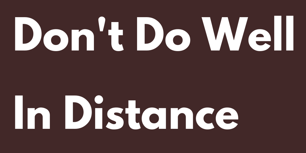 Signs Who Don't Do Well In Distance Relationships