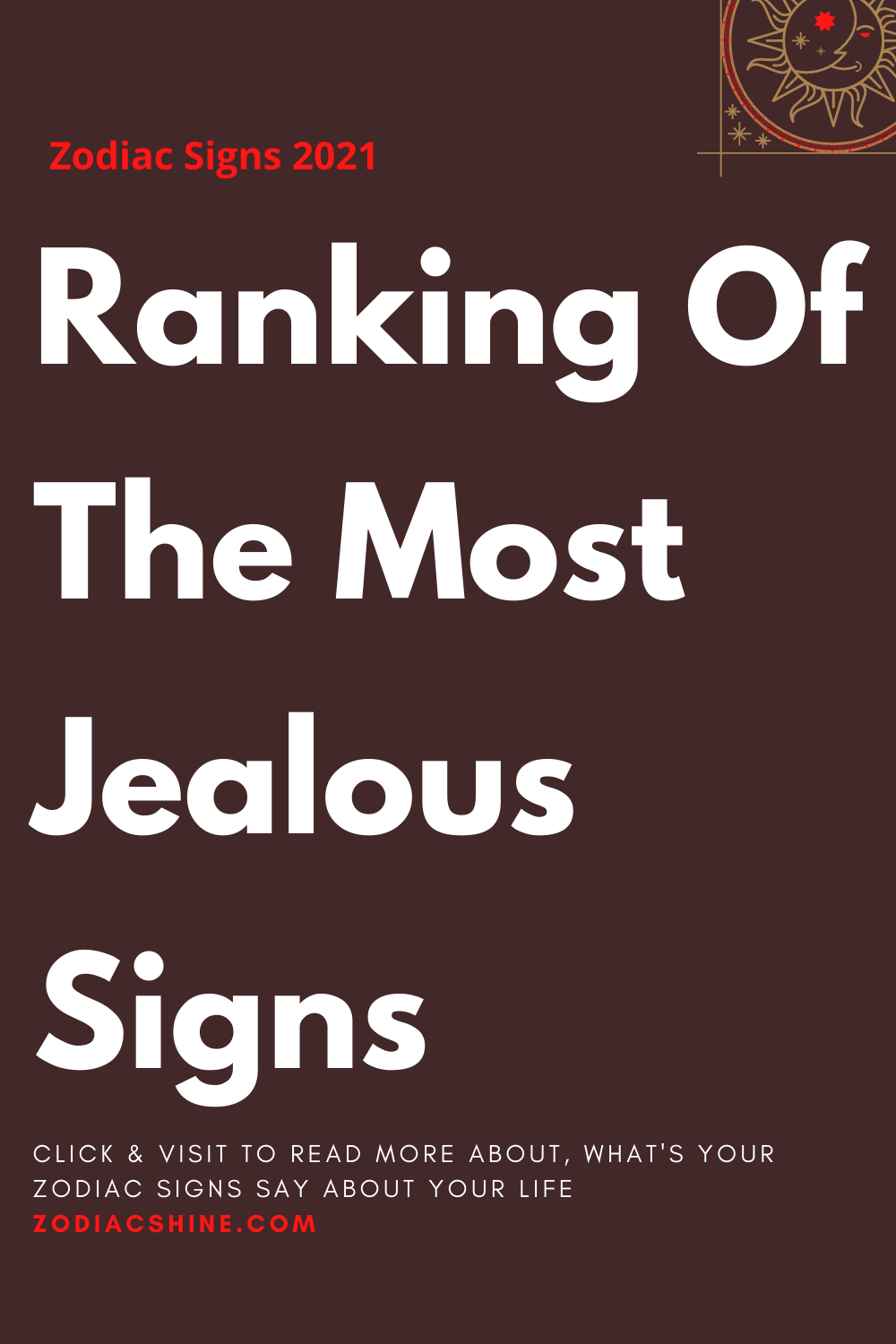 Ranking Of The Most Jealous Signs