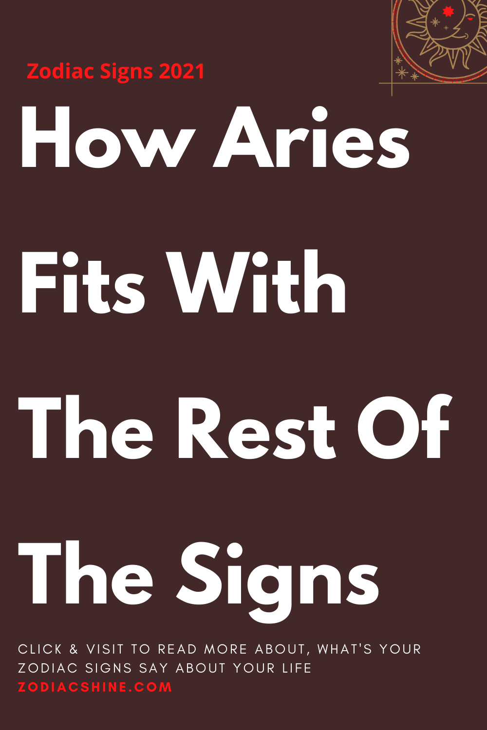 How Aries Fits With The Rest Of The Signs