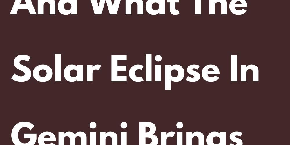 What You Wear And What The Solar Eclipse In Gemini Brings You