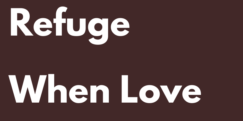 Where Signs Refuge When Love Hurts Them