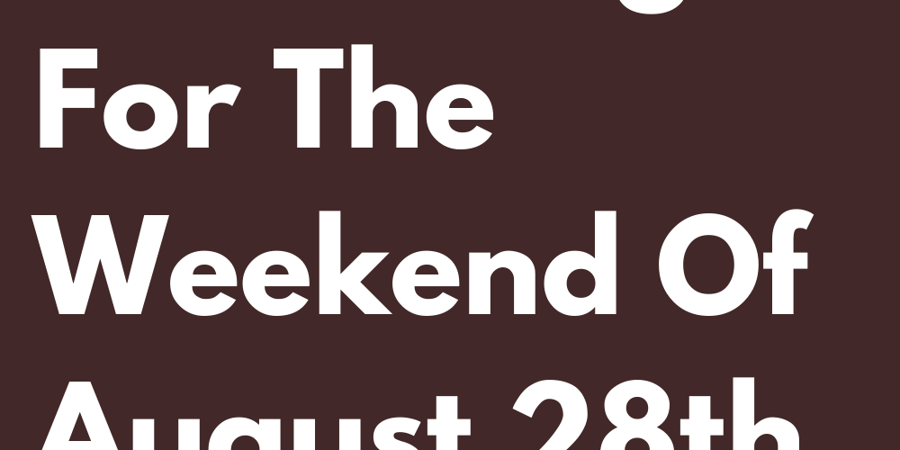 The 3 Lucky Zodiac Signs For The Weekend Of August 28th And 29th