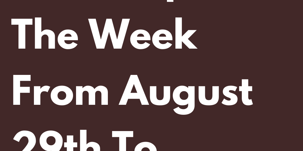 Your Love Horoscope For The Week From August 29th To September 5th