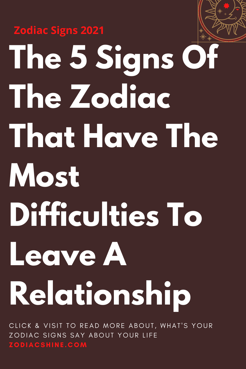The 5 Signs Of The Zodiac That Have The Most Difficulties To Leave A Relationship
