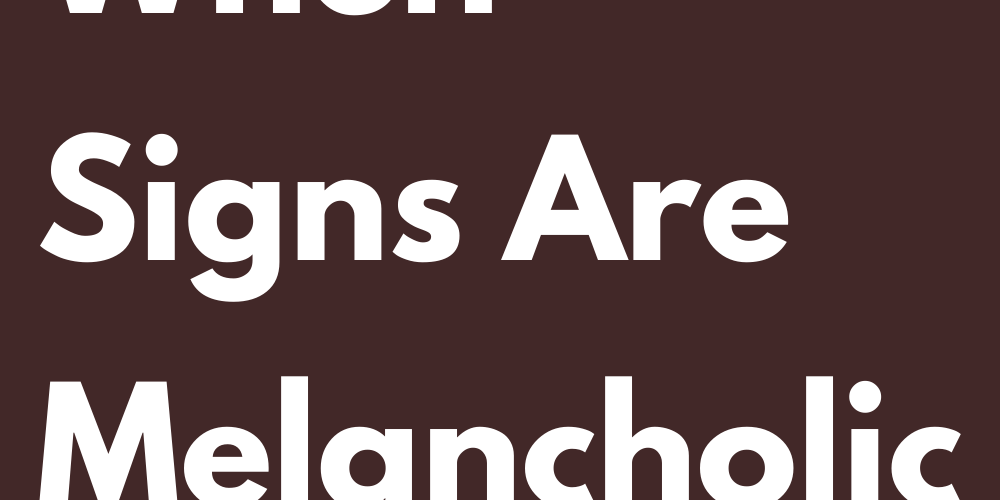 When Signs Are Melancholic