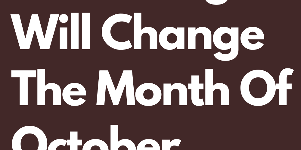 These 5 Zodiac Signs Will Change The Month Of October 2021 Forever