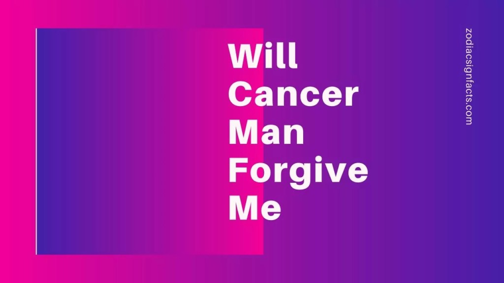 Will Cancer Man Forgive Me | 2020