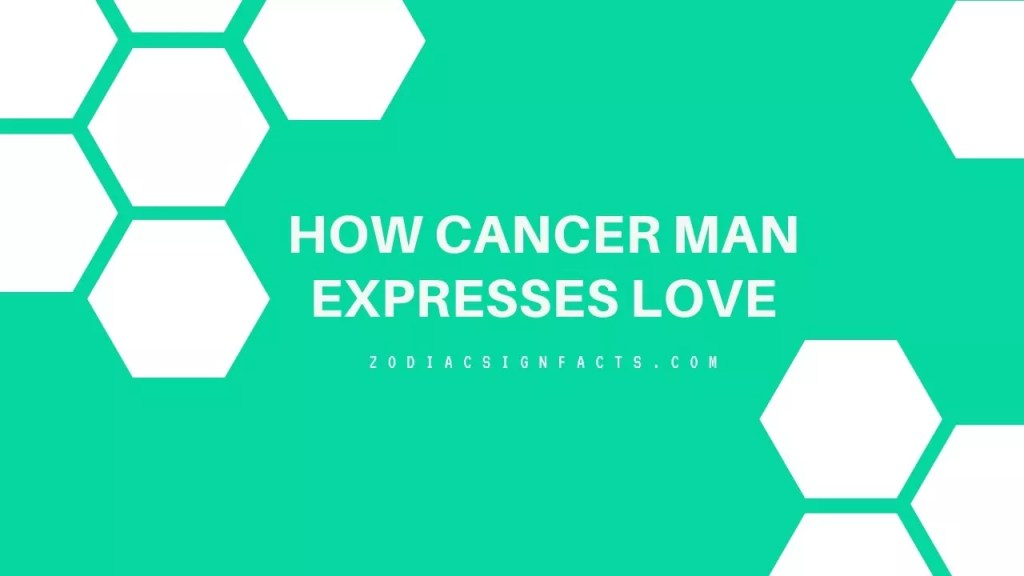 How Cancer Man Expresses Love