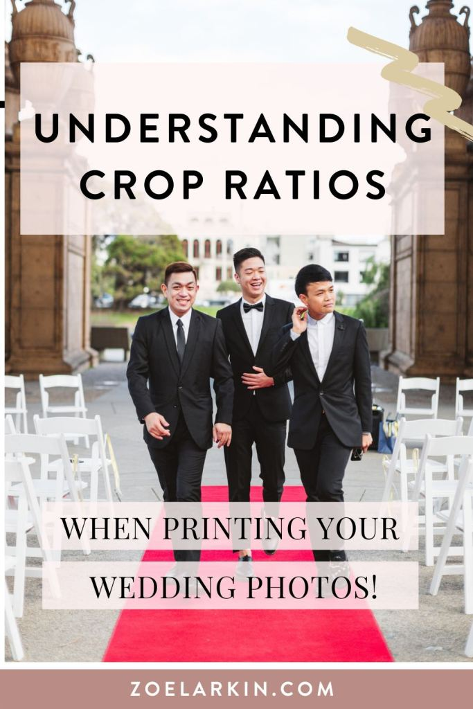Ever tried to figure out what's going on when you try to print a photo and something's getting cut off? This simple guide is for you! A lot of photographers shoot in a certain aspect ratio, meaning that when you try and print at other popular print sizes, something will be cut off! Find out why and how to avoid it here | #weddingphotography #photoprints #weddingprints | Zoe Larkin Photography