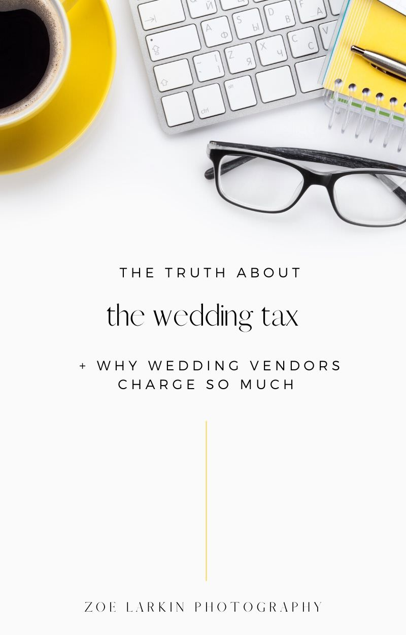 The 'wedding tax' is a secret mark-up perpetuated by the wedding industry to take advantage of brides. Do you believe that? Do you also agree that weddings are special, high-stakes, emotionally-charged events that have a lifetime of pressure on them to be perfect? We break down the economics of wedding pricing as a skilled, experienced and in-demand wedding professional. How can you avoid paying wedding pricing? Read on to find out. #wedding #weddingindustry | Zoe Larkin Photography