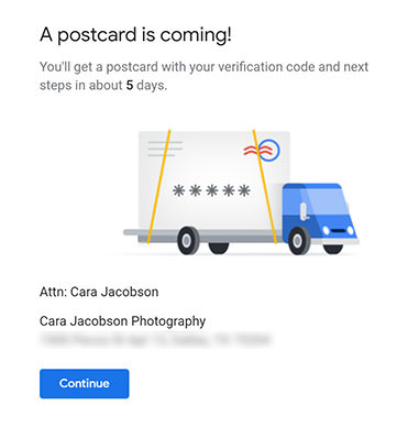 The final step of verifying your business with google for your GMB listing is the postcard which will be sent out to the mailing address. It takes 5 days to arrive.