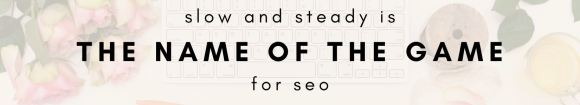 how to improve your seo -slow and steady is the way to win at local seo in 2020 and beyond