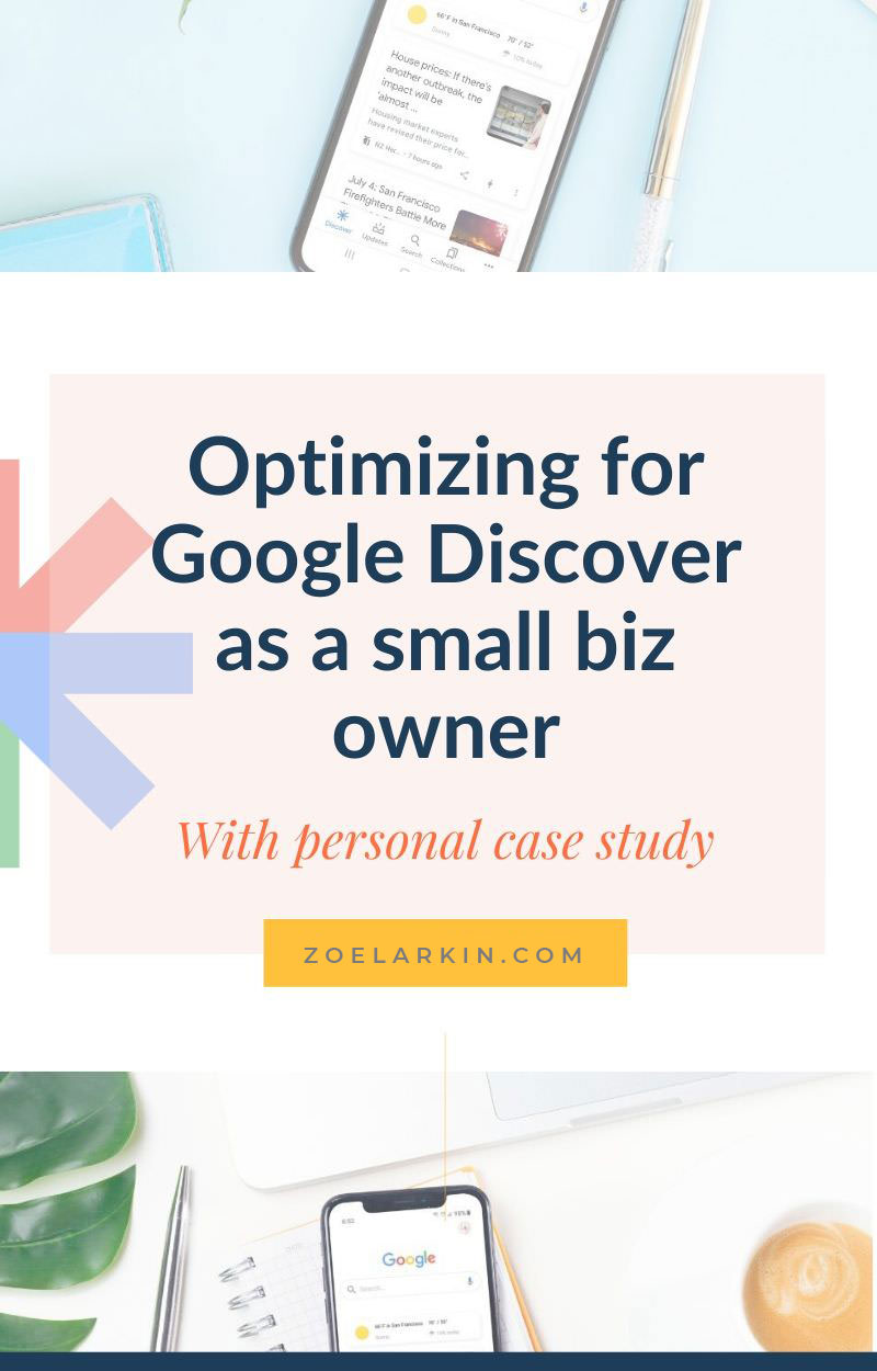 Learn about optimizing your blog content as a small business owner! In this post I share 10 actionable tips that will help you appear on Google Discover where you can reach a new audience. Google Discover is a queryless feed that Google implemented in 2018, and the opportunities are limitless. As a small business owner I have seen success with the platform and want to show you how to optimize for this new way of being found. | #googlediscover #google | zoelarkin.com