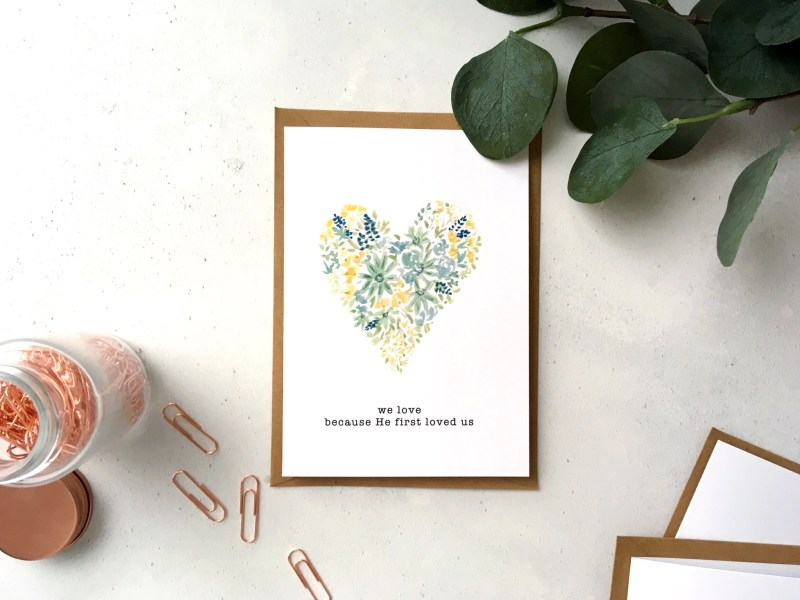Floral He First Loved Us Card
