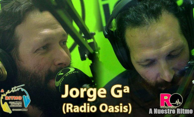 A Nuestro Ritmo 18 Jorge Gª (Radio Oasis)