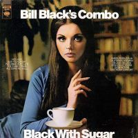 Bill Black's Combo - Black With Sugar (1969)