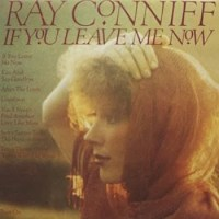 Ray Conniff - If You Leave Me Now (1977)
