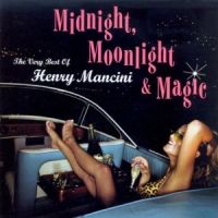 Henry Mancini - Midnight,Moonlight and Magic (2004)