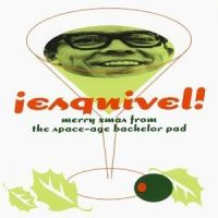 Esquivel - Merry Christmas from the Space-Age Bachelor Pad