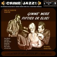Crime Jazz - Season 2 - Vol 9 Gimme' More 50's, Or Else