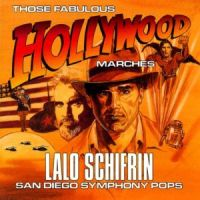 Lalo Schifrin, San Diego Symphony Pops - Those Fabulous Hollywood Marches (1996)