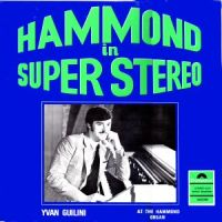 Yvan Guilini - Hammond in Super Stereo