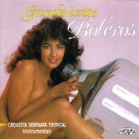 Orquesta Serenata Tropical - Grandes Éxitos de Boleros (1987)