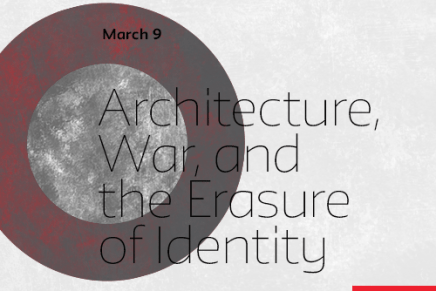 Architecture, War, and the Erasure of Identity @ Parsons SCE this Thursday, 3/9