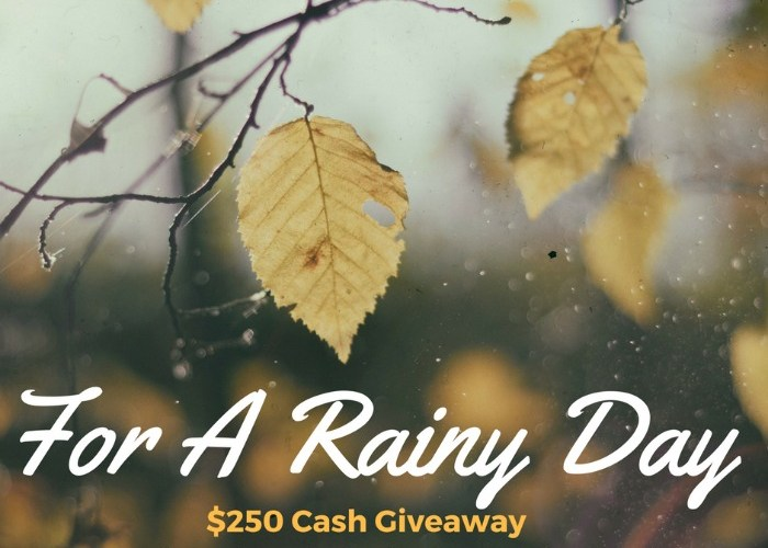 $250 Rainy Day Cash Giveaway Sign Ups
