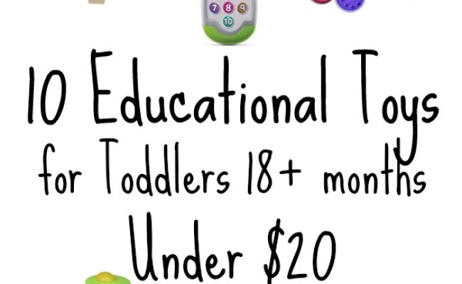 10 Educational Toys For Toddlers Under 20 Stem Gifts