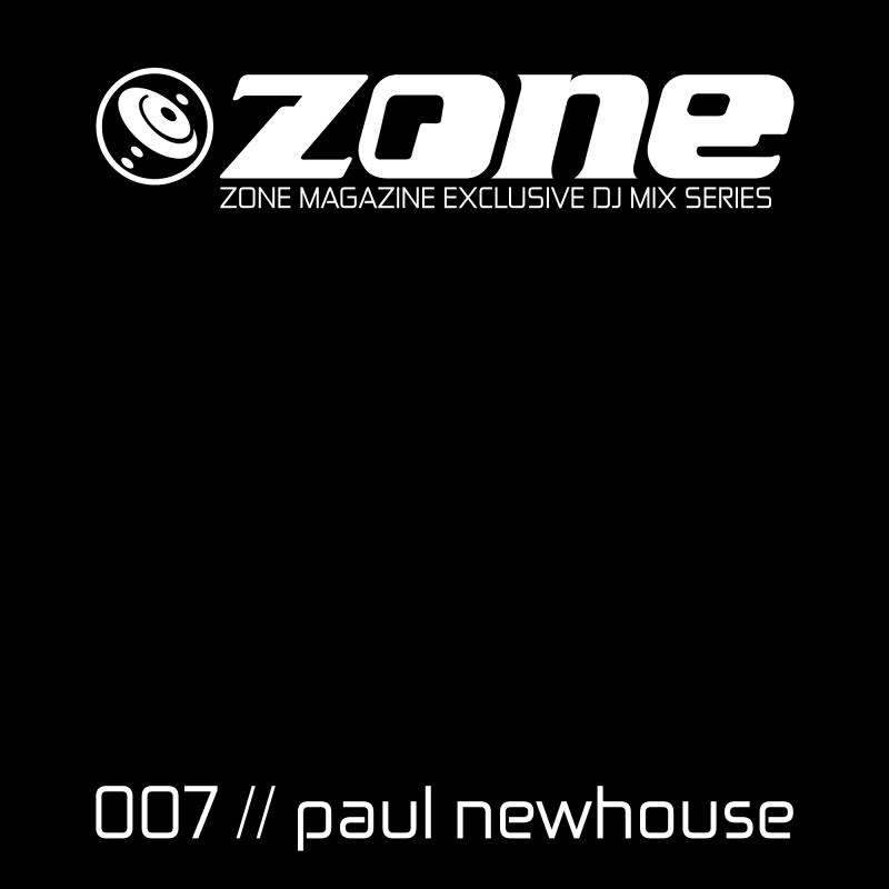 Zone_Magazine_Exclusive_DJ_Mix_Series_007_Paul_Newhouse_www.zone-magazine.com