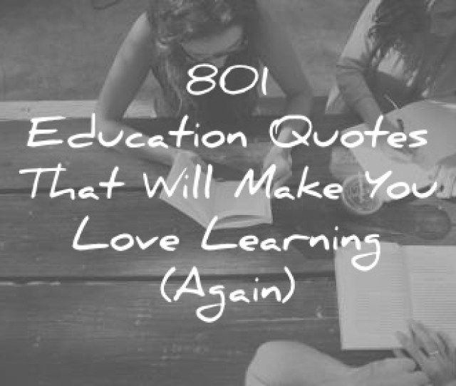 Education Quotes That Will Make You Love Learning Again Wisdom Quotes