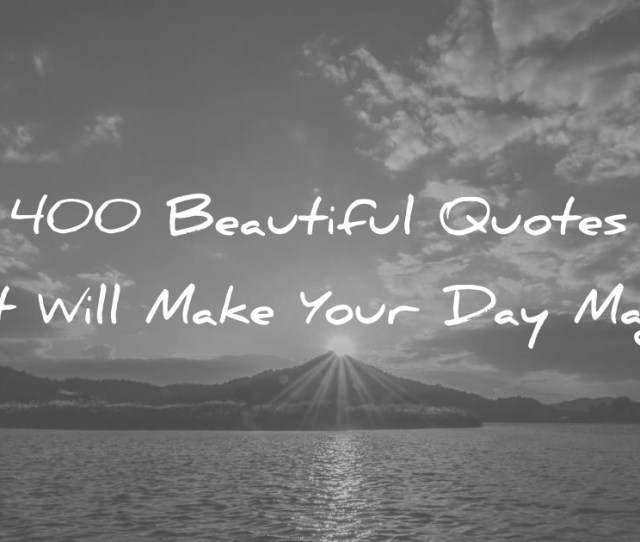 Beautiful Quotes That Will Make Your Day Magical Wisdom Quotes Jpg