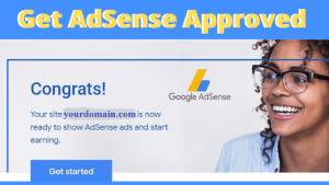 100% How To Get Google Adsense Approval In Just One Day In 2020