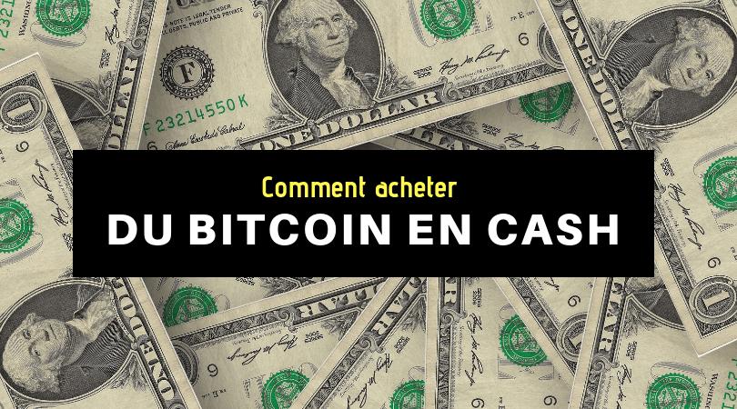 acheter bitcoin en cash