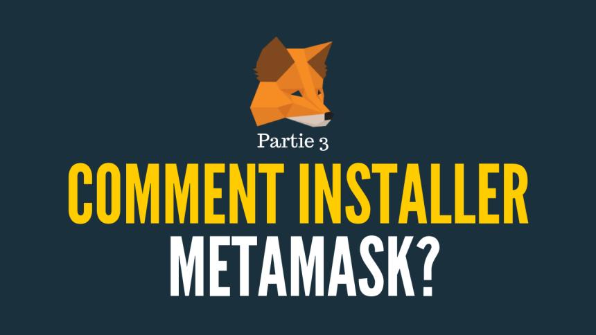 Installer Metamask