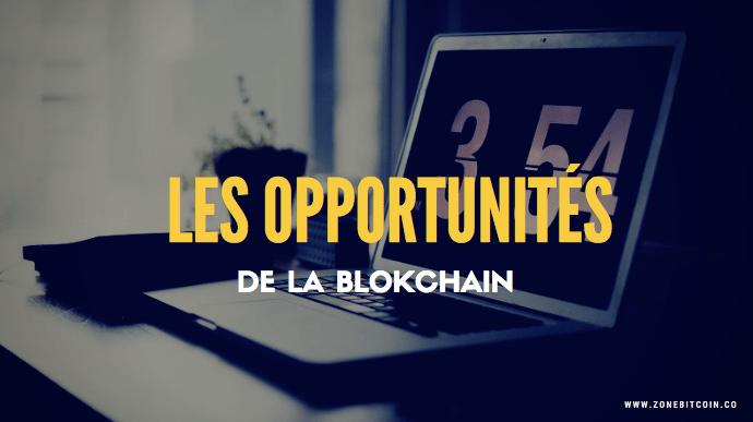 opportunités de la blockchain