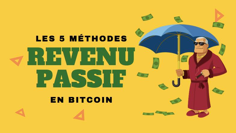 comment avoir un revenu passif en bitcoin et crypto-monnaie