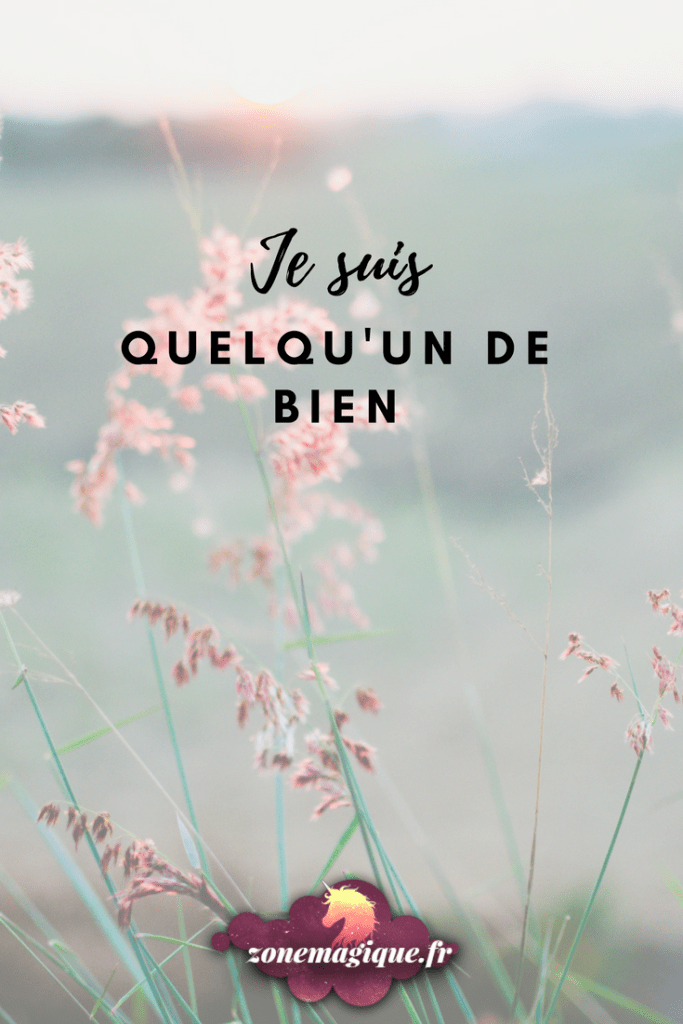 Je suis quelqu'un de bien | Rendez-vous sur https://zonemagique.fr pour t'abonner à la Licorne Letter et recevoir pleins de surprises imprimables pour sortir de ta zone de confort ! #developpement_personnel #licorne #coach #coaching #magic #amour #blog #fun #gratuit #printable #france #bonheur #blog #psychologie #bonjour #citation #citationdujour #quotes #french #freeprintable #blogging #esprit #courage #conseils #proverbs